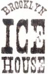 BK Ice House